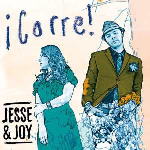 Jesse & Joy - ¡Corre! Lyrics, YouTube 100