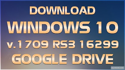 Download Windows 10 v1709 RS3 16299 - 10 in 1 - English - Russia - Google Drive
