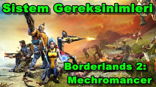 Borderlands 2: Mechromancer PC Sistem Gereksinimleri