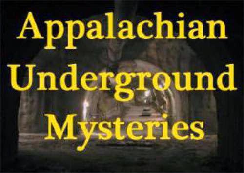 Appalachian Underground Mysteries