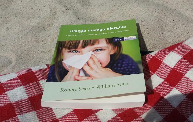 """""""Księga małego alergika"""" R.Sears, W.Sears - niezbędna w biblioteczce alergika?"""