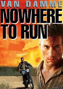 Không Nơi Trốn Chạy - Nowhere To Run poster