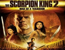 فيلم The Scorpion King Rise of a Warrior