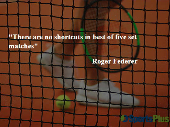 There are no shortcuts in best of five-set matches