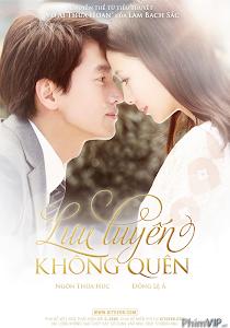 Lưu Luyến Không Quên - Loving, Never Forgetting poster