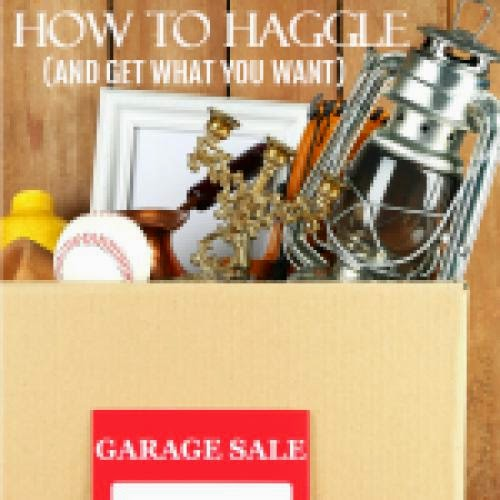 How To Haggle And Get What You Want