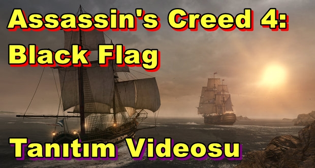 Assassin's Creed 4: Black Flag İçin İlk Video!