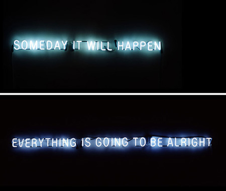 Neon signs reading 'Someday It Will Happen' and 'Everything Is Going To Be Alright' by Kent Rogowski.