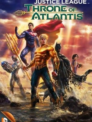 Liên Minh Công Lý : Ngôi Vua Của Atlantis - Justice League: Throne Of Atlantis