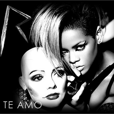 Te Amo by Rihanna