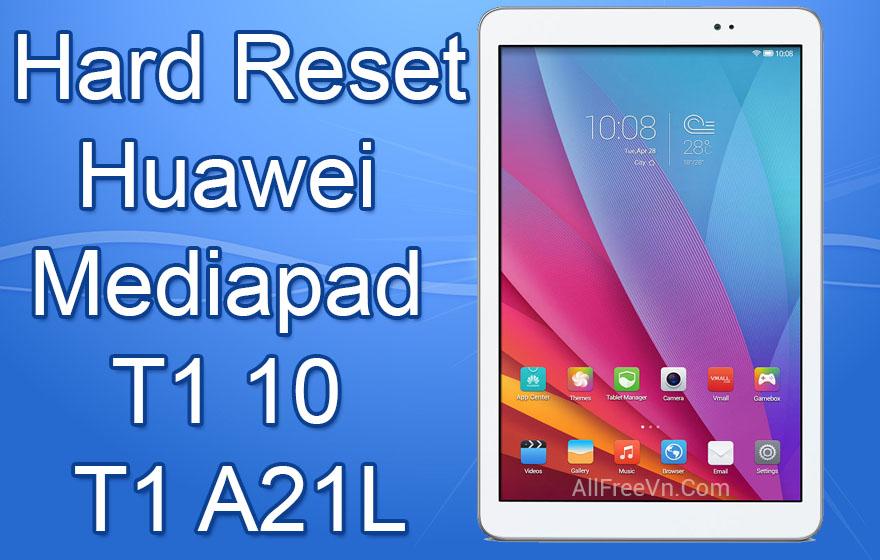 Hard Reset Huawei Mediapad T1 10 - T1 A21L