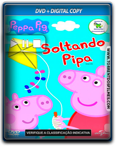 Baixar Peppa Pig Soltando Pipa 2015 Dublado Download Torrent DVD-R