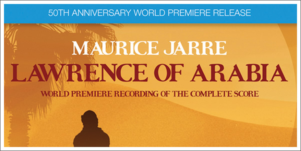 Lawrence of Arabia (50th Anniversary Silva Release) by Maurice Jarre - Review