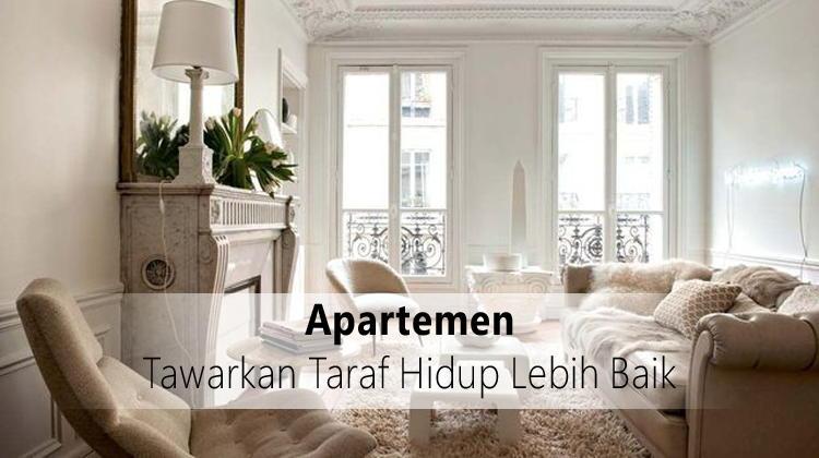 Apartemen Tawarkan Taraf Hidup Lebih Baik