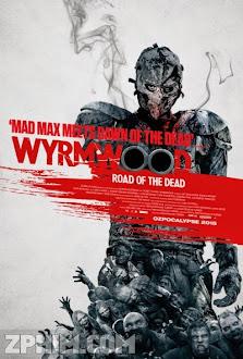 Tận Diệt - Wyrmwood (2014) Poster