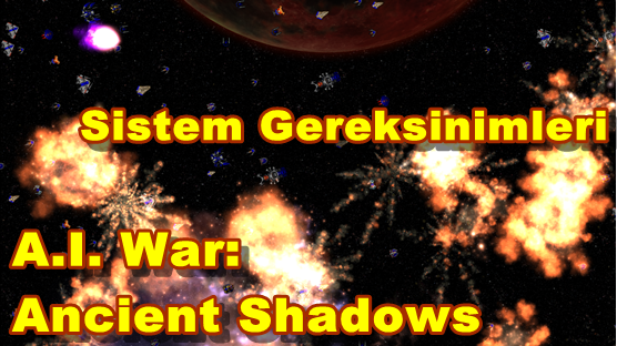 A.I. War: Ancient Shadows PC Sistem Gereksinimleri