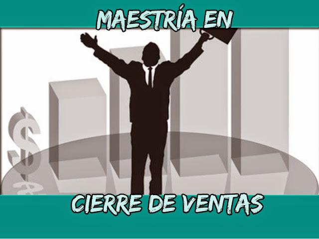 Maestría en Cierre de Ventas