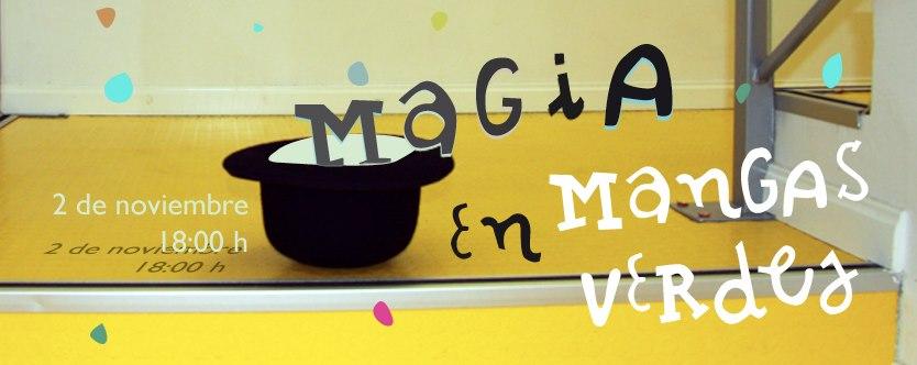 Magia en Mangas Verdes