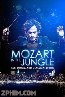 Mozart Trong Rừng Rậm 1 - Mozart in the Jungle Season 1 (6 Fe) Poster