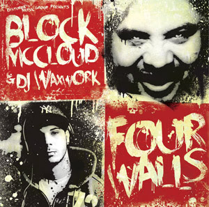 Block Mccloud & DJ Waxwork – Four Walls