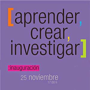 Exposición [aprender, crear, investigar]