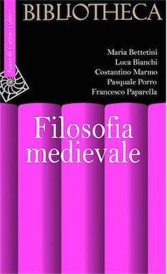 Manuale - Bettetini M., Bianchi L., Marmo C., Porro P. - Filosofia medievale ( 2004 ) Ita