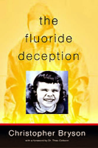 The Fluoride Deception An Interview With Christopher Bryson