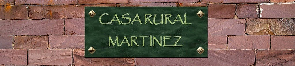 """Casa Rural """"Martínez"""""""
