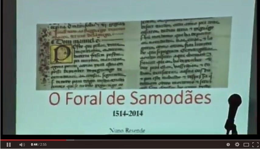 Vídeo - Comemorações dos 500 anos do foral Manuelino da freguesia de Samodães