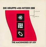 Die Krupps & Nitzer Ebb - The Machineries of Joy