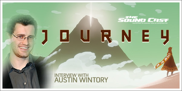 SoundCast Interview: Austin Wintory (Journey) w/ Exclusive Music