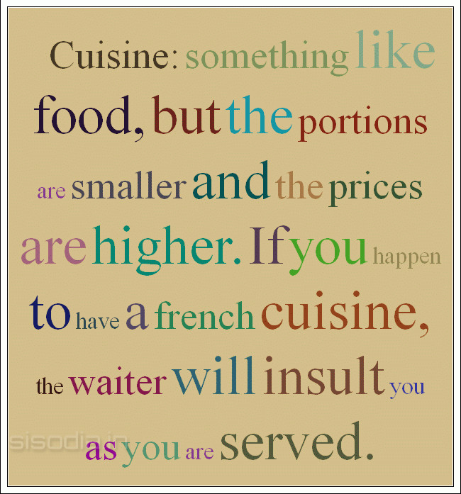 Quotes Find Cuisine Something Like Food But The Portions Are