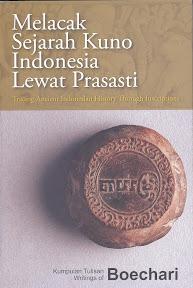 [Boechari: Melacak sejarah kuno Indonesia lewat prasasti, 2012]