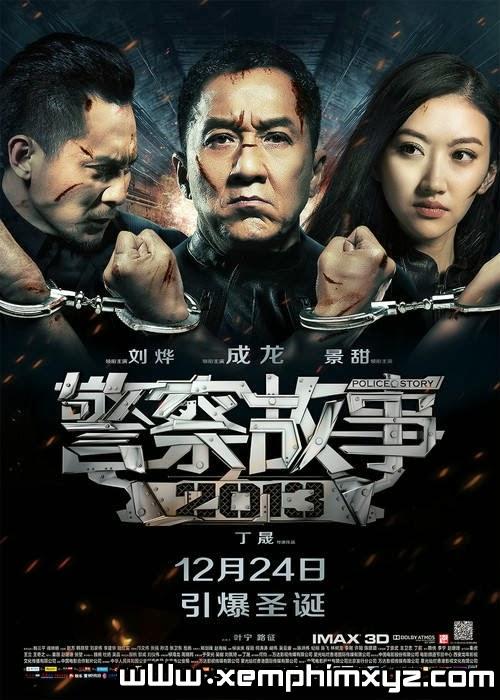 Câu Chuyện Cảnh Sát Phần 6 - Police Story 6 2013