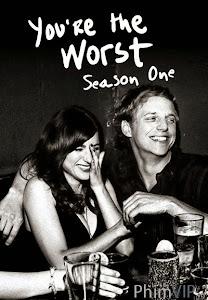 Gã Tồi - Phần 1 - You're The Worst Season 1 poster