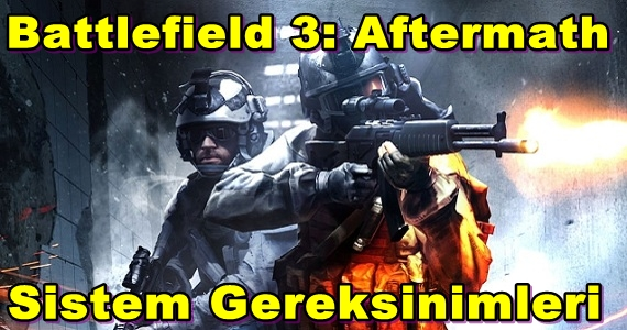 Battlefield 3: Aftermath PC Sistem Gereksinimleri