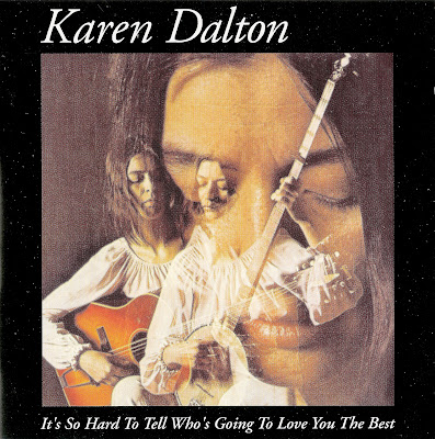 Karen Dalton ~ 1969 ~ It`s So Hard To Tell Who`s Going To Love You The Best