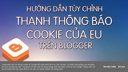 Hướng dẫn tùy chỉnh thanh thông báo cookies của EU trên Blogger