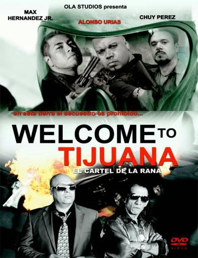 Welcome to Tijuana (2013)