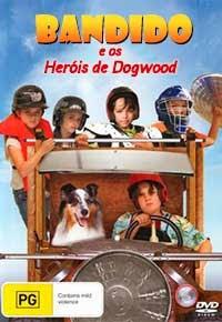 Baixar Filme Bandido e os Heróis de Dogwood Dublado Torrent