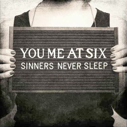 You Me At Six Sinners Never Sleep
