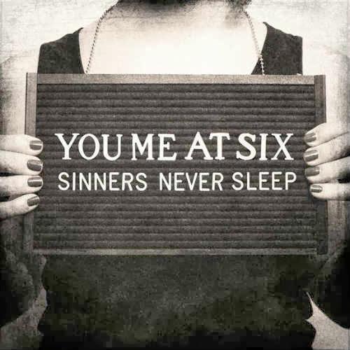You Me At Six Sinners Never Sleep