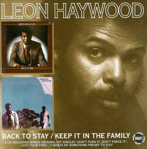 Leon Haywood   Back to Stay / Keep It in the Family | músicas