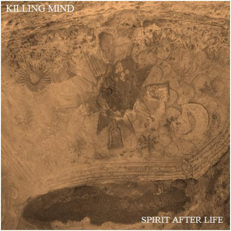 Killing Mind – Spirit After Life (2012)