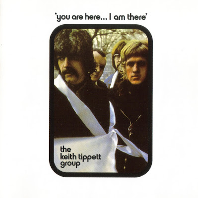 the Keith Tippett Group ~ 1970 ~ You Are Here... I Am There