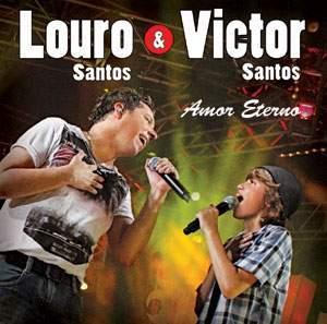 Louro Santos & Victor Santos   Amor Eterno 2011