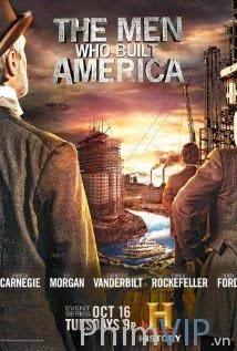Đại Tư Bản - The Men Who Built America poster
