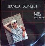 Bianca Bonelli - Je Veux L'amour (Follow Me)