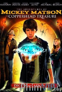 Cuộc Phiêu Lưu Của Mickey Matson - The Adventures Of Mickey Matson And The Copperhead Treasure poster