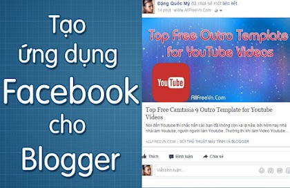 Hướng dẫn tạo ứng dụng Facebook cho Blogger
